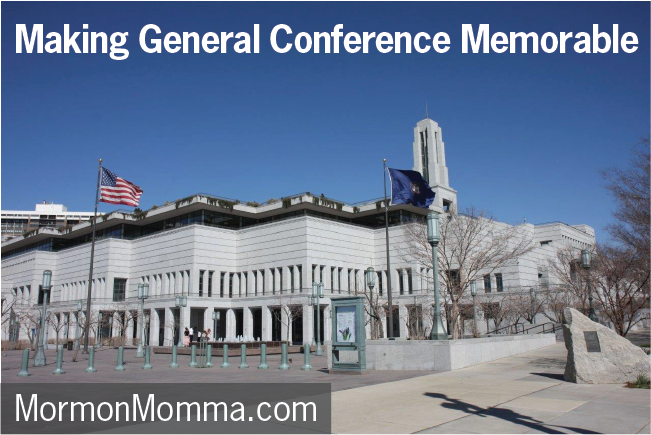 Making General Conference Memorable