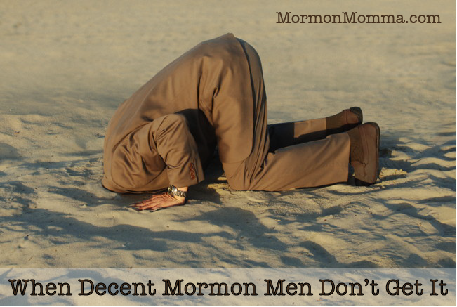 When Decent Mormon Men Don't Get It