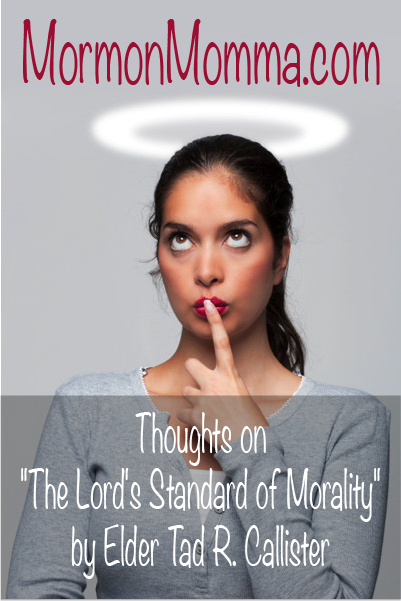 Thought: Lord's Standard of Morality - Callister