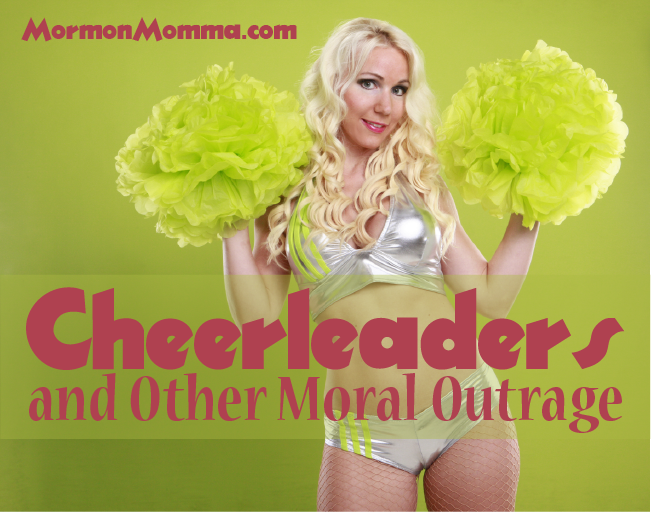 Cheerleaders and Other Moral Outrage