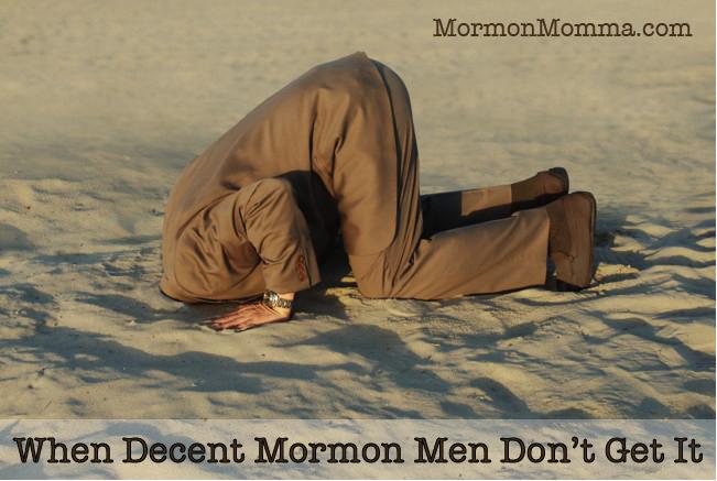 When Decent Mormon Men Don't Get It