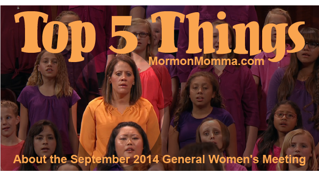 Top 5 Things About the September 2014 General Women's Meeting